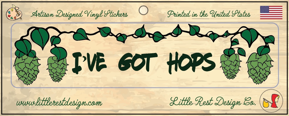 I've Got Hops Bumper Sticker             MSRP: $3.00 USD   Product SKU: IGH100  Format: Single Sticker Sheet measuring 9 by 3.5 Inches