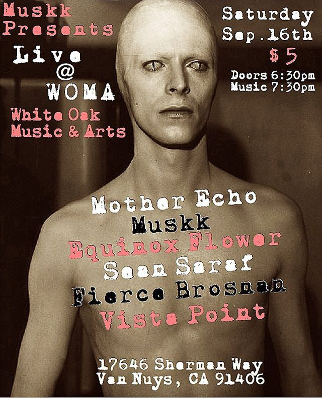 Next Saturday, Sep. 16th @motherecho first rad show of the month. Playing @woma_sfv. #psychedelic #psychrock #spacepunk #heavypsych #starman #spacerock #davidbowie #manwhofelltoearth #garagerock #whiteoakmusicandarts