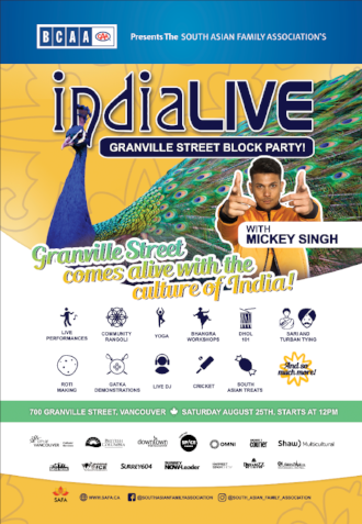 UPDATES - - Bollywood Under The Stars  Aug 10th from 6-10 pm at Newton Athletic park-7395 -128 street surrey. 3 idiots is the movie this year.    India Live will take place on Aug 25th from 12-7 pm on Granville street Vancouver BC. This year our headliner is Mickey Singh!