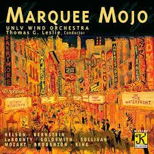 Marquee Mojo  Thomas Leslie, UNLV Wind Orchestra Klavier Records, 2011