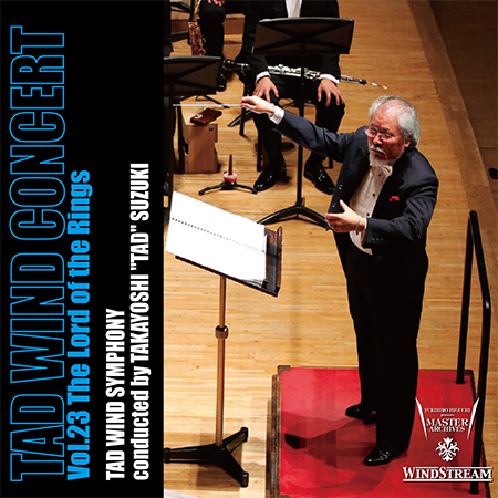 TAD WIND CONCERT Vol.23 The Lord of the Rings  Takayoshi Suzuki, TAD Wind Symphony WINDSTREAM, 2014