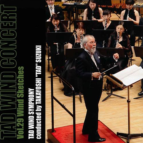 TAD WIND CONCERT Vol.29 Wind sketches  Takayoshi Suzuki, TAD Wind Symphony WINDSTREAM, 2016