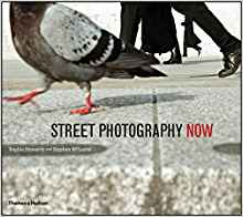 Street Photography Now - by Sophie Howarth and Stephen McLaren
