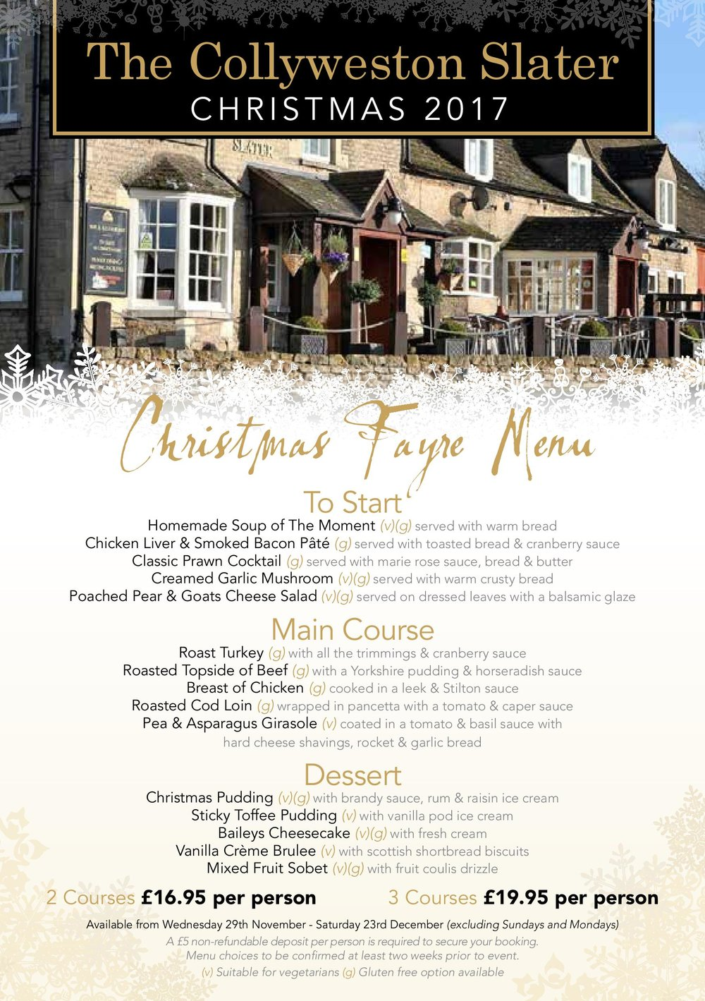 - Our Christmas Fayre menu will be served along our normal menus throughout December. This menu is pre-order only and a £5 per person deposit will be required to secure your booking.