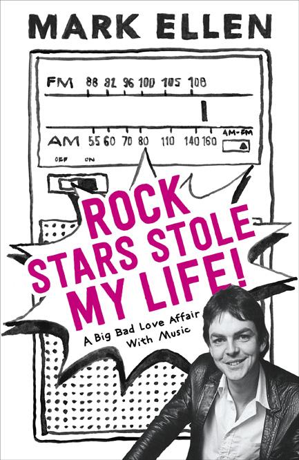 Mark Ellen – Rock Stars Stole My Life!