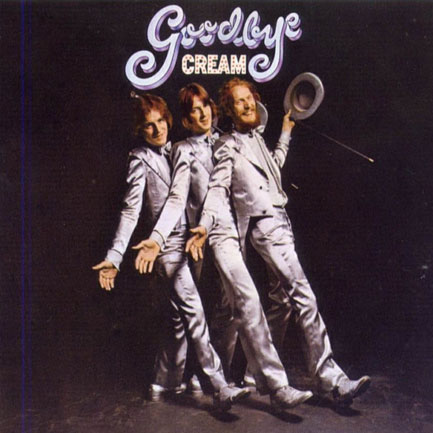 <em>Goodbye</em> (1969), Cream's posthumous final album. And indeed farewell...
