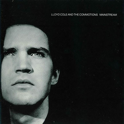 The Commotions' final album, <em>Mainstream</em>: nothing about the cover suggested an imminent Lloyd Cole solo career.