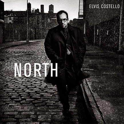 Elvis Costello – <em>North</em> (2003). Home of straight songs, bent chords.