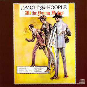 "Mott The Hoople's <em>All The Young Dudes</em> album. ""The worst thing that ever happened to Mott,"" reflected Buffin."