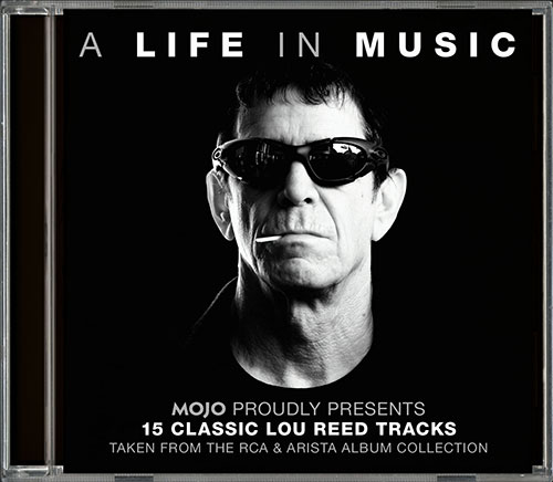 Lou Reed: A Life In Music: a 15-track Lou Reed retrospective that comes glued to the latest MOJO magazine.