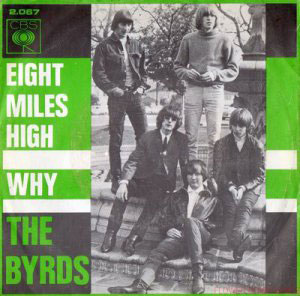 The Byrds' Eight Miles High single: revolutionary!