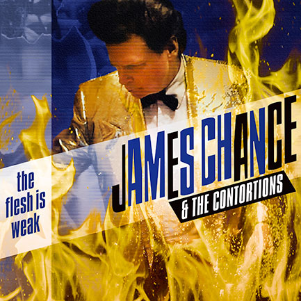 James Chance's album <em>The Flesh Is Weak</em>. Puts some punk in your funk.