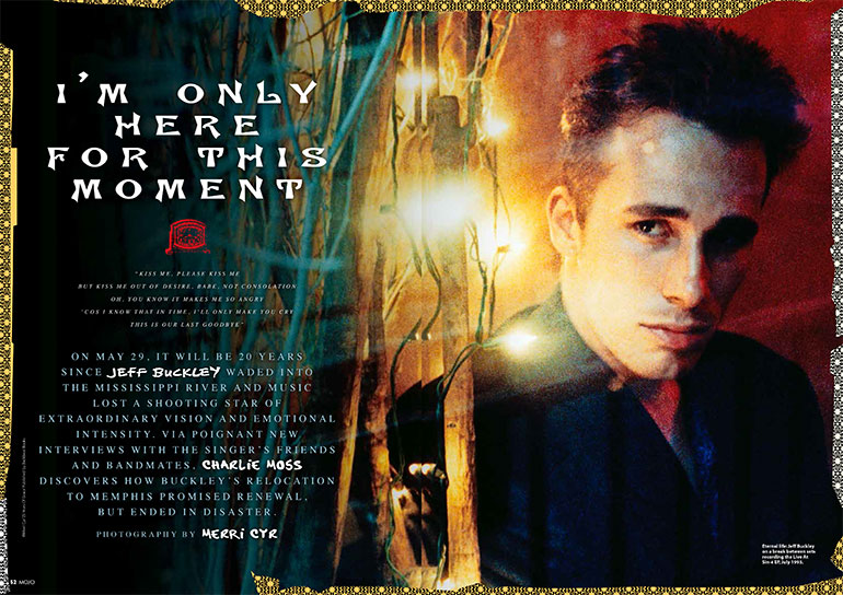 "Jeff Buckley in MOJO 283: ""He often would say that he wanted to make music that would scare people."""