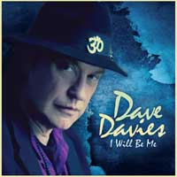 Dave Davies' I Will Be Me (released June 2013)