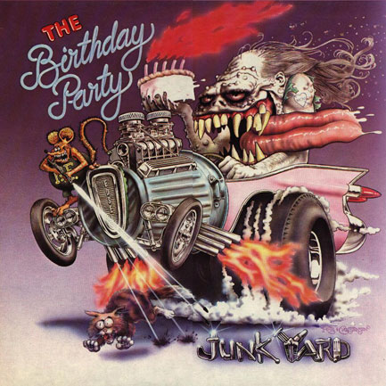 8. The Birthday Party - Junk Yard