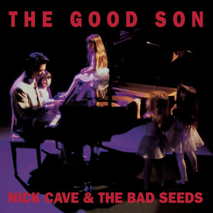 4. The Good Son - Nick Cave & The Bad Seeds