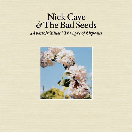 2. Abattoir Blues / The Lyre of Orpheus - Nick Cave & The Bad Seeds