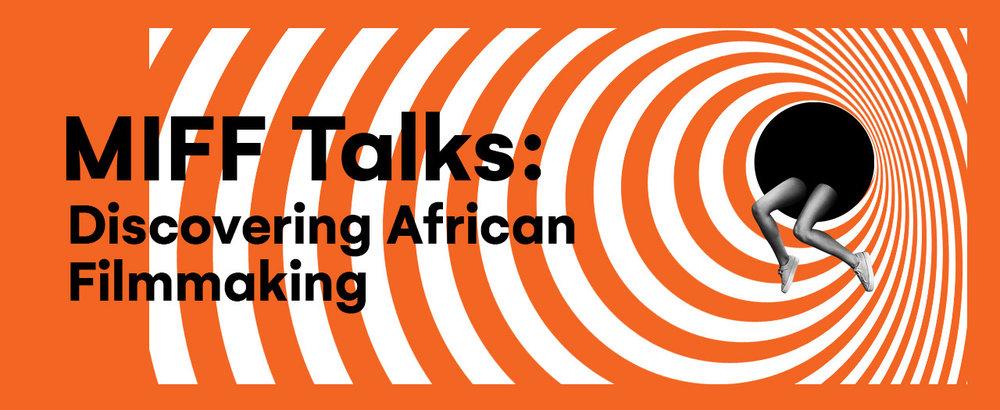 mifftalksdiscoveringafricanfilmmaking.jpg