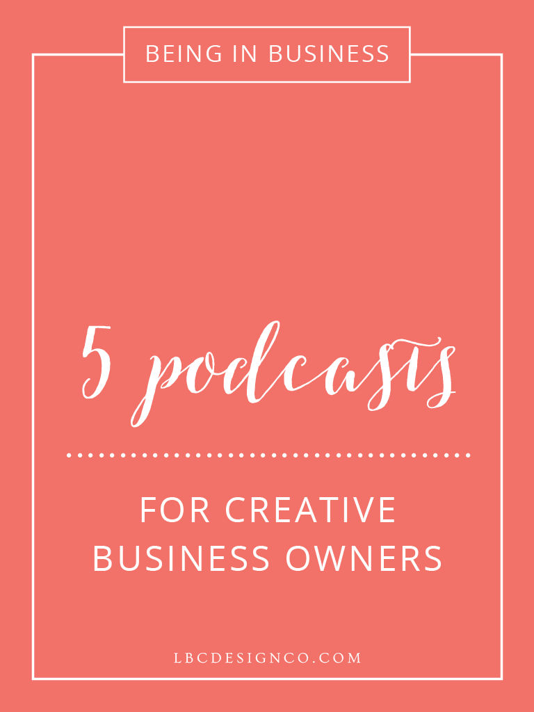 5 Podcasts for Creative Business Owners.png