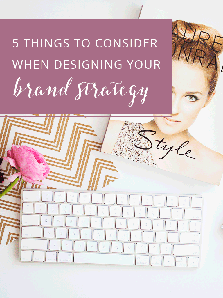 5 things to consider when designing your brand strategy