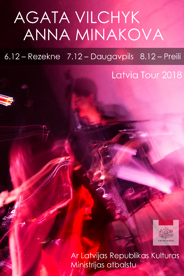 "6-8.12 | Rēzekne, Daugavpils, Preiļi - Latvia Tour 201806.12 – Rēzekne, Ausmeņa Kebabs (N. Rancāna 41) – 22:0007.12 – Daugavpils, Artilērijas Pagrabi (Rīgas iela 22) – 22:00 08.12 – Preiļi, Kebabs Hasans (Brivibas iela 7) – 22:00AGATA VILCHYK & ANNA MINAKOVA ProjectAgata is a singer-songwriter, known for an expressive manner of performing, deep voice and emotional lyrics.Through her music and perception of the reality, she creates her own worlds. There's also a lot of honesty and ""here-and-now"" feel in her live performances. Anna Minakova is a talented and expressive pianist, the leader of Sgt. Pepper's Lonely Hearts Choir (Kharkiv) In 2018, the duo started to perform original material with Agata's music & lyrics and Anna's piano. It included songs from unplugged solo shows and ""Teni Tui""Facebook"