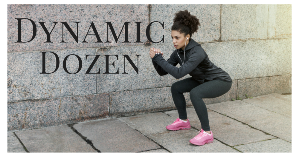 Dynamic Dozen - Super simple and quick (5-ish minutes) full body warm up that will prep the body for any workout.