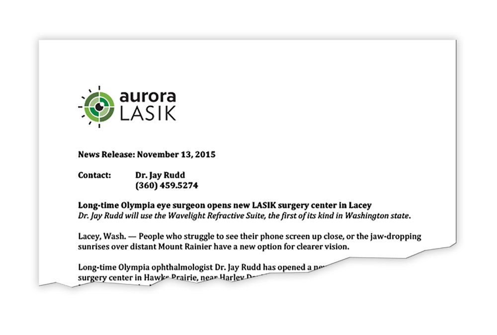 client: Aurora LASIK DBC brands new LASIK Surgery Center in Lacey, WA. Press release announces the new center and service offerings.