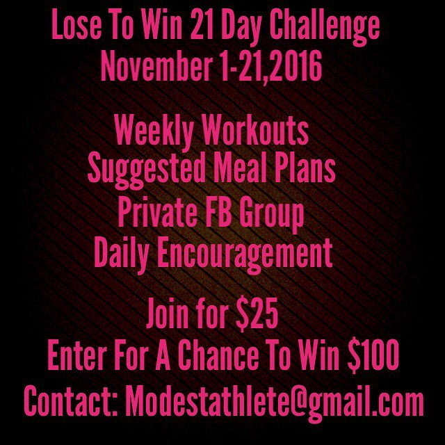 Ladies and gentlemen near and far!!! Join my Lose To Win 21 Day Challenge at the comfort of your home, every week you will get suggested Meal plan and exercises to help you lose pounds and/or inches off your body! Tag 3 of your friends. Get right in November! #modestathlete #lose2winchallenge