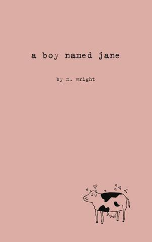 a boy named jane , Bottlecap Press. March 2017