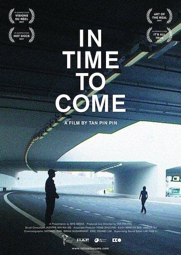 In Time to Come  (dir. Tan Pin Pin, 2017)