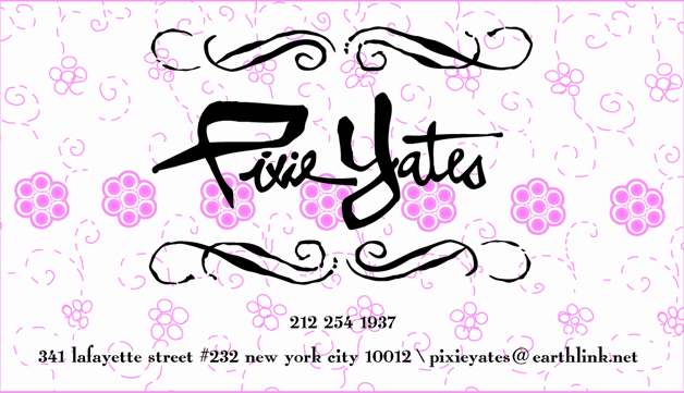 2004: Pixie Yates: Business Card; (These ended up being screenprinted onto actual fabric cards!)