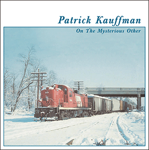 """2004: Patrick Kauffman """"On The Mysterious Other"""" CD Cover (front)"""