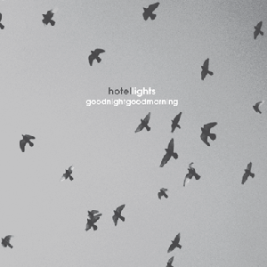 """2007: Hotel Lights: """"Good Night Good Morning"""" CD Cover (front)"""