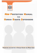 Protection International: Nuevo Manual de Protección para Defensores de Derechos Humanos   Este manual está disponible en  inglés,    francés  y  español