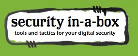 Security-in-a-Box      تتناول أدلّة الأمان الرقمي المخاطر التي يواجهها المدافعون من خلال الحواسيب والهواتف الذكية والإنترنت وغيرها. كما تركز علي أمن وخصوصية البيانات    الأدلّة متاحة بعدة لغات من بينها      الإنجليزية  ،    و   الإسبانية،    و   العربية،    و   البهاسا الإندونيسية