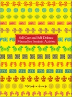 Manual de Autocuidado y Autodefensa para Activistas Feministas   Este manual ayuda a las defensoras feministas a reflexionar sobre sus contextos, a comprenderse mejor y a ocuparse de sí mismas. Está disponible  en  inglés  y     español