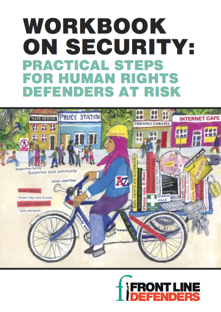 Front Line Defenders: Workbook on Security   This manual is available in multiple languages, including English, French, Spanish, Russian, Arabic, Portuguese, Chinese, Urdu and Dari.