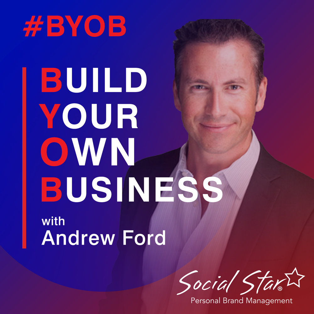 Build Your Own Business #BYOB with Andrew Ford from Social Star