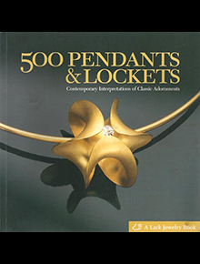 500 Pendants & Lockets A Lark Jewelry Book