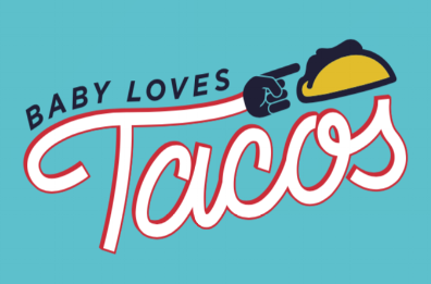 Baby Loves Tacos