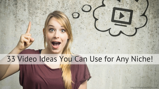 33 Video Ideas You Can Use For Any Niche