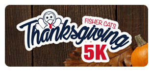 2018 Registration to Fisher Cats Thanksgiving 5k