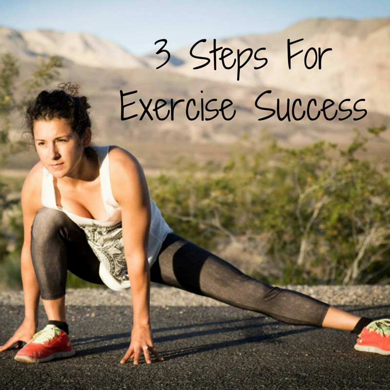 3 Steps For Exercise Success