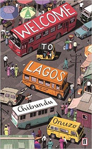 Welcome To Lagos By Chibundu Onuzo