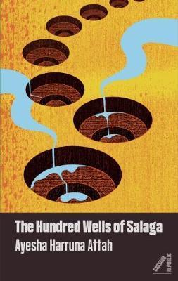The Hundred Wells of Salaga - Ayesha Harruna Attah.jpg