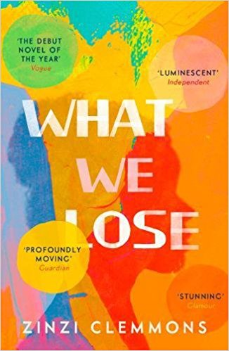 What We Lose   -  Zinzi Clemmons