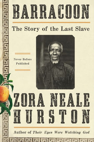 Barracoon: The Story of the Last Slave  -   Zora Neale Hurston