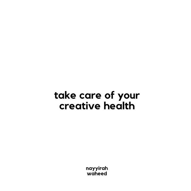 Protect your health: mental and creative.