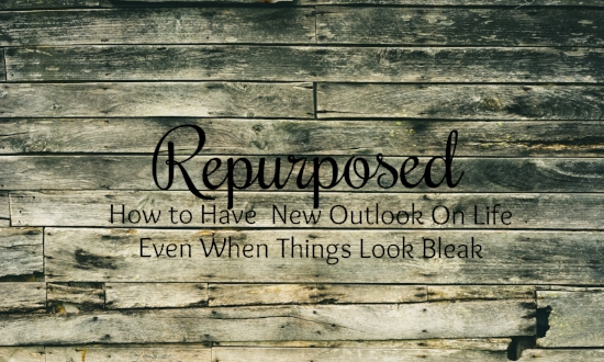 how-to-have-a-new-outlook-on-life-when-things-look-bleak-repurposed-wood