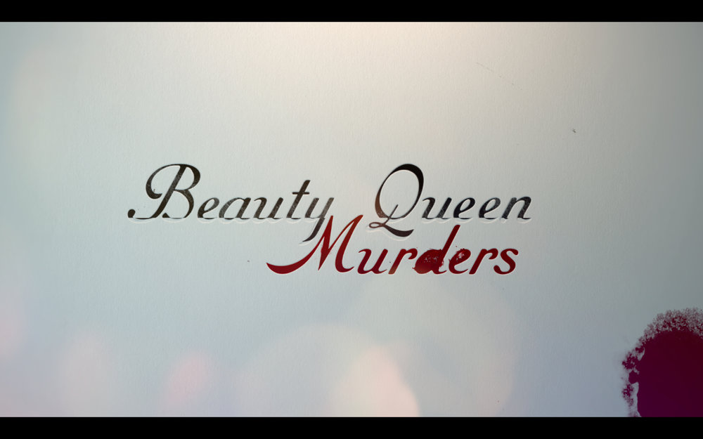 Beauty Queen Murders<br><br>Investigation Discovery<br><i>2013-2014 — 2 Seasons, 12 episodes<br>Produced in association with Spring Theory</i>
